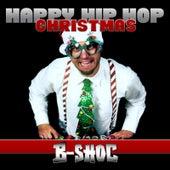 Happy Hip Hop Christmas by B-Shoc