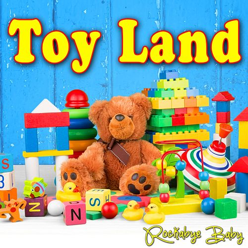 Toy Land by Rockabye Baby!