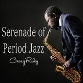Serenade of Period Jazz by Craig Riley