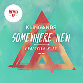 Somewhere New (Remixes Pt. 2) by Klingande