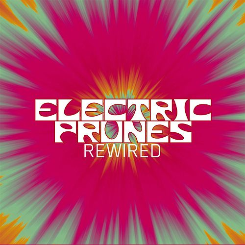 Rewired by The Electric Prunes