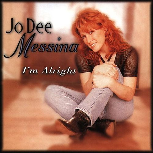 I'm Alright by Jo Dee Messina