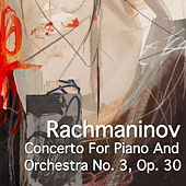 Rachmaninov Concerto For Piano And Orchestra No. 3, Op. 30 by Joseph Alenin