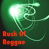 Rush Of Reggae by Various Artists