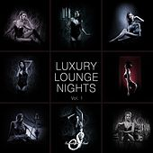 Luxury Lounge Nights, Vol. 1 by Various Artists