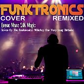 Bruno Mars 24K Magic Cover By The Funktronics (Whiskey Bar Very Long Clubmix) by Funktronics