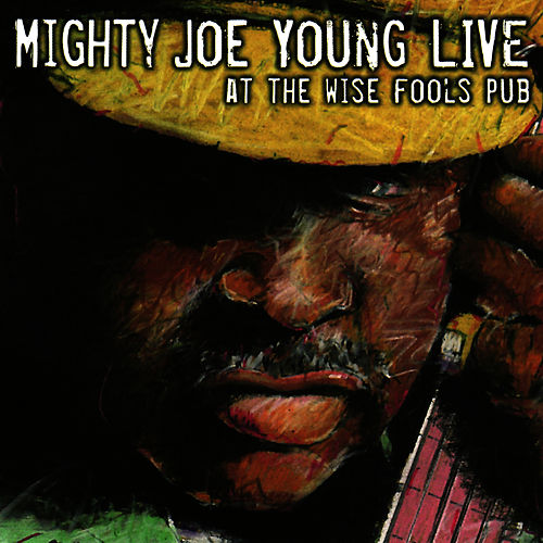 Live at the Wise Fools Pub by Mighty Joe Young