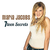 7 teen Secrets by Maria Jacobs