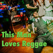 This Man Loves Reggae by Various Artists