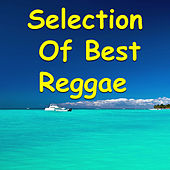 Selection Of Best Reggae by Various Artists