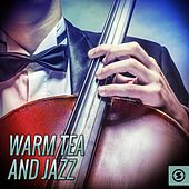 Warm Tea and Jazz by Various Artists