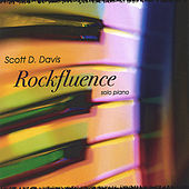 Rockfluence - Solo Piano by Scott D. Davis