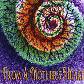 From a Mother's Heart by Various Artists