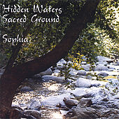 Hidden Waters/Sacred Ground by Sophia