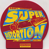 Super Distortion by Super Distortion