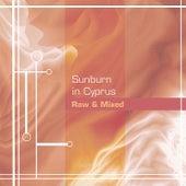 Raw & Mixed by Sunburn In Cyprus
