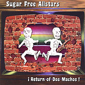 Return of Dos Machos! by Sugar Free Allstars