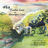 His Tender Love and Watchful Care by Susan Mack and Ellen Hanna