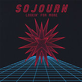 Lookin' for More by Sojourn