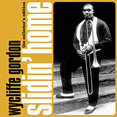 Slidin' Home (New York Mix) by Wycliffe Gordon
