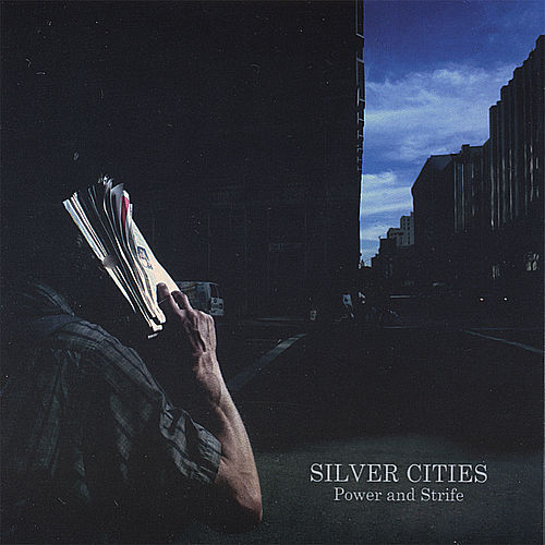 Power and Strife by Silver Cities
