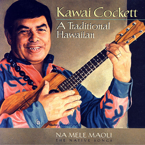A Traditional Hawaiian by Kawai Cockett