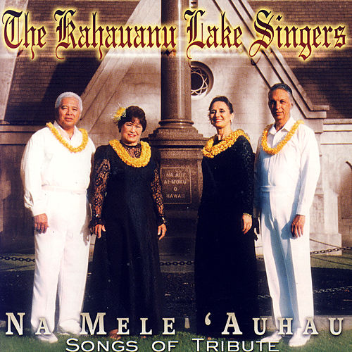 Na Mele Auhau by The Kahauanu Lake Singers