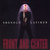 Front and Center by Shenole Latimer