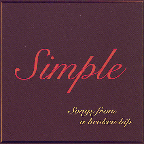 Songs From a Broken Hip by Simple