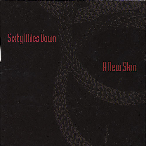 A New Skin by Sixty Miles Down