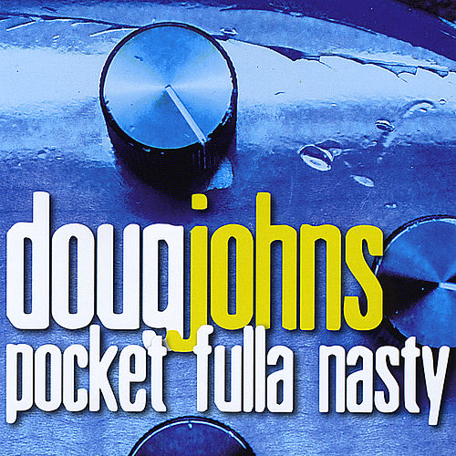Pocket Fulla Nasty by Doug Johns