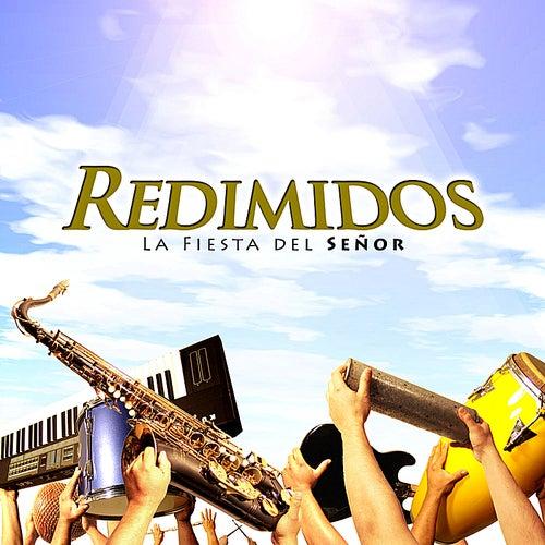 La Fiesta del Señor by Redimidos