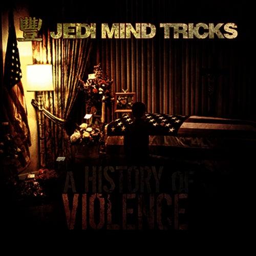 A History Of Violence by Jedi Mind Tricks