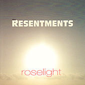 Roselight by The Resentments