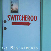 Switcheroo by The Resentments