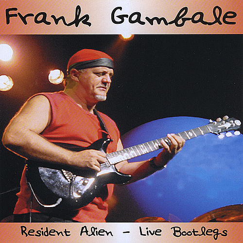 Resident Alien - Live Bootlegs by Frank Gambale