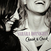 Cheek to Cheek by Sahara Hotnights