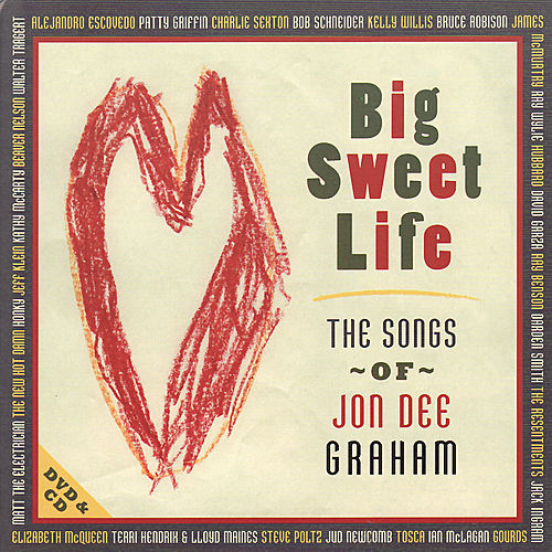 Big Sweet Life - The Songs Of Jon Dee Graham by Various Artists
