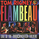 Live At The Throckmorton Theatre by Tom Rigney and Flambeau