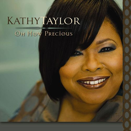Oh How Precious by Kathy Taylor
