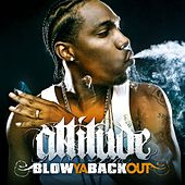 Blow Ya Back Out [Radio Edit] by Attitude