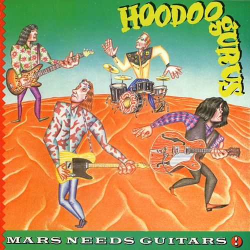 Mars Needs Guitars! by Hoodoo Gurus