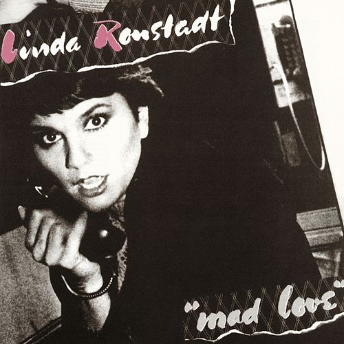 Mad Love by Linda Ronstadt