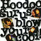 Blow Your Cool by Hoodoo Gurus