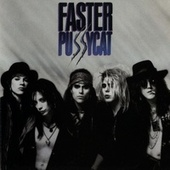 Faster Pussycat by Faster Pussycat