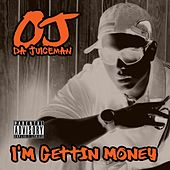 I'm Getting' Money by OJ Da Juiceman