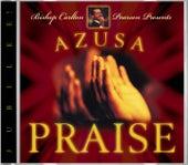 Azusa Praise - Jubilee! by Carlton Pearson