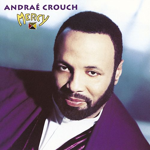 Mercy by Andrae Crouch