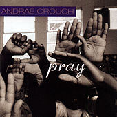 Pray by Andrae Crouch