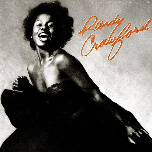 Now We May Begin by Randy Crawford